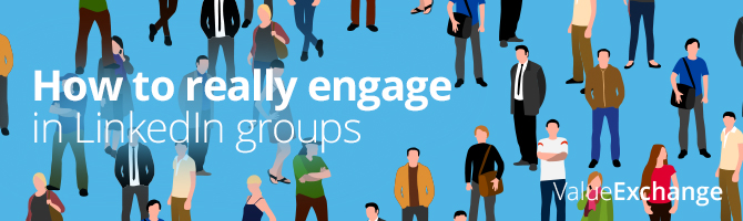 How to really engage in LinkedIn groups