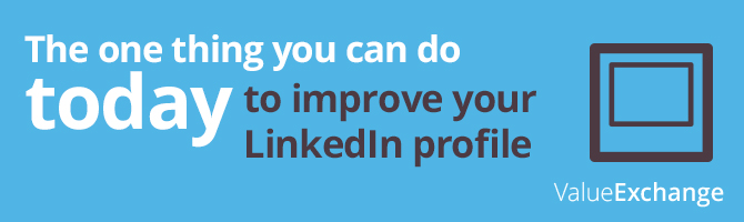 One thing you can do today to improve your LinkedIn profile, LinkedIn headline tips