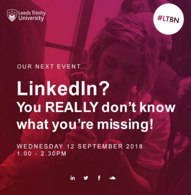 LinkedIn? You REALLY don't knwo what you're missing, Leeds Trinity Business Network, Nigel Cliffe, speaking events