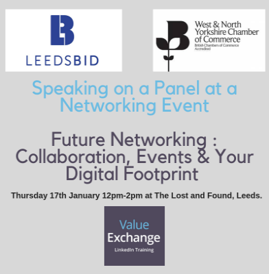 Future Networking Collaboration, Events and Your Digital Footprint, Leeds BID, Value Exchange, Leeds, West & North Yorkshire Chamber of Commerce