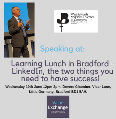 Learning Lunch in Bradford - LinkedIn ,the two things you need for success!, West and North Yorkshire Chamber of Commerce