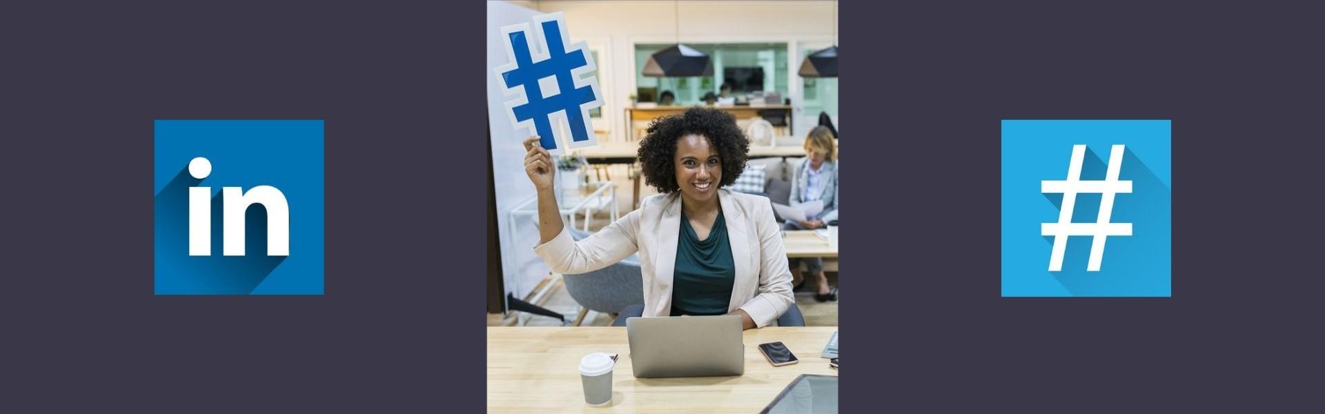 How to handle hashtags on LinkedIn