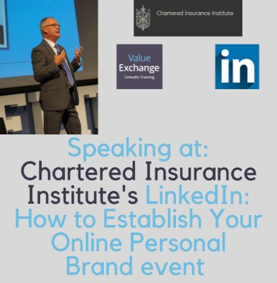 Chartered Insurance Institute = LinkedIn: How to Establish Your Online Personal Brand event