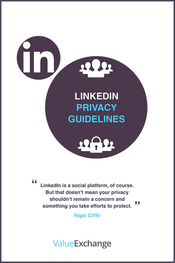 LinkedIn Privacy Guidelines by Nigel Cliffe
