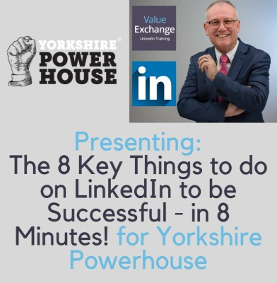 Yorkshire Powerhouse The 8 key things to do on LinkedIn to be successful presentation, Nigel Cliffe