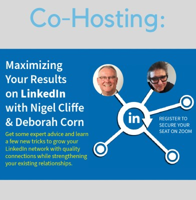 Maximising Your Results on LinkedIn with Nigel Cliffe and Deborah Corn Live