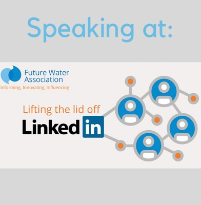 Lifting the Lid off Linkedin to achieve your business goals Future Water Association online event