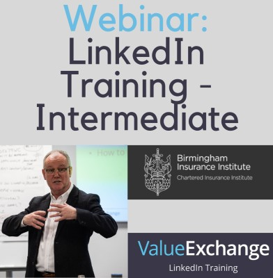 Webinar LinkedIn Training Intermediate run b y Nigel Cliffe of Value Exchange for the Birmingham Insurance Institute