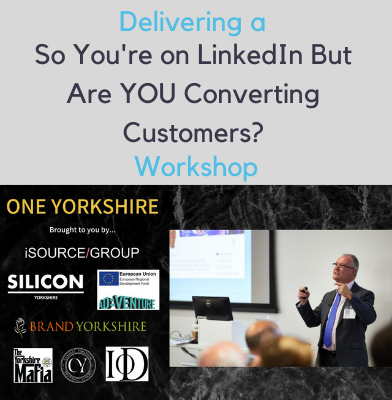 Nigel Cliffe delivering a So You're on LinkedIn But Are YOU Converting Customers One Yorkshire workshop